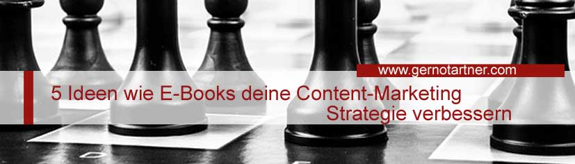 5 Ideen wie E-Books deine Content Marketing Strategie verbessern