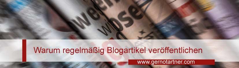 Warum regelmäßig Blogartikel veröffentlichen