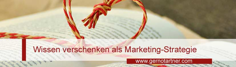 Wissen verschenken als Marketing-Strategie